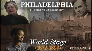 World Stage (1872 - 1899) - Philadelphia: The Great Experiment