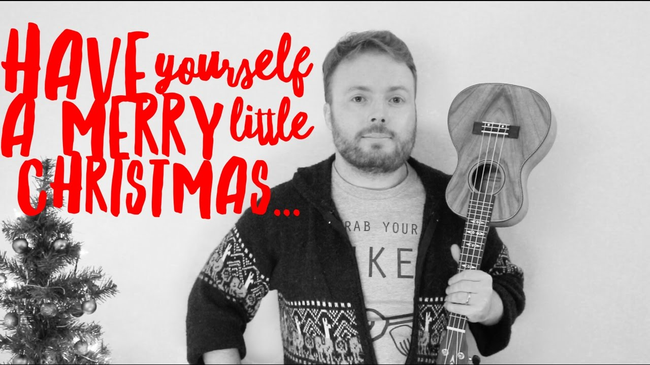 have yourself a merry little christmas ukulele tutorial youtube
