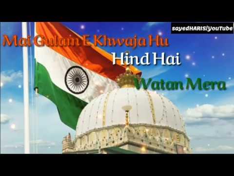 Mai Gulam E Khwaja Hu Hind Hai Watan Mera   New Latest Whatsapp status   By SayedHARIS