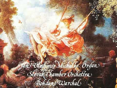 Michel Corrette: 6 Organ Concertos Op.26 (Slovak Chamber Orchestra)