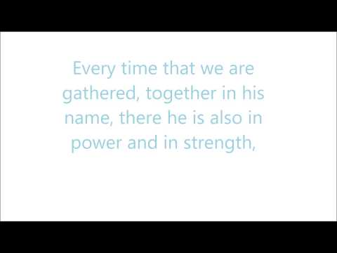 Every time that we are gathered, together in his name (Video & lyrics)