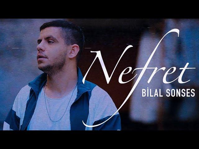 Bilal SONSES - Nefret (Official Video)