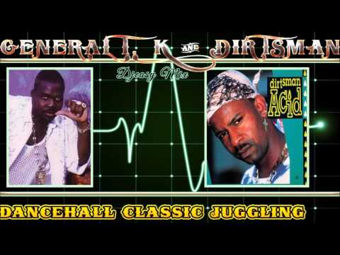 General T. K & Dirtsman Dancehall Classic Juggling mix by Dj