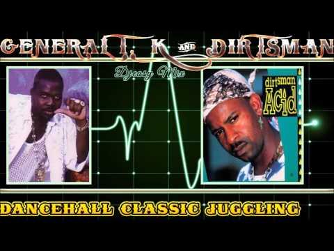 General T. K & Dirtsman Dancehall Classic Juggling mix by Djeasy