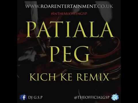 Patiala Peg - Kich Ke Remix [DJ G.S.P]