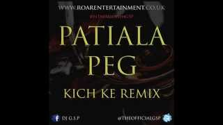 Download Hindi Video Songs - Patiala Peg - Kich Ke Remix [DJ G.S.P]