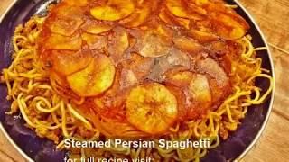 Steamed Persian Spaghetti