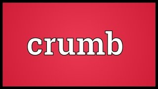 Crumb Meaning