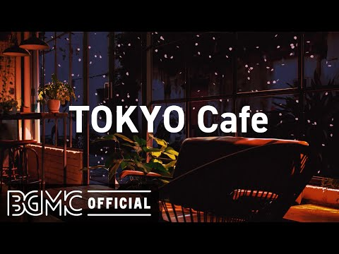 TOKYO Cafe: Beautiful Relaxing Jazz Piano Music for Stress Relief - Night Coffee Shop Ambience - Cafe Music BGM channel