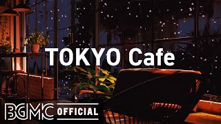 TOKYO Cafe: Beautiful Relaxing Jazz Piano Music for Stress Relief  Night Coffee Shop Ambience