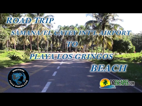 Road Trip Samana/El Catey Int'l Airport to Playa Los Gringo