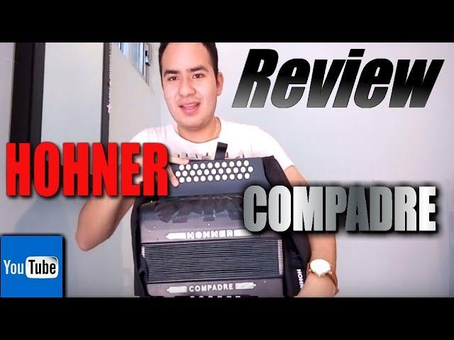 GRAN REVIEW DEL ACORDEÓN HOHNER COMPADRE!!! GRAN SONIDO