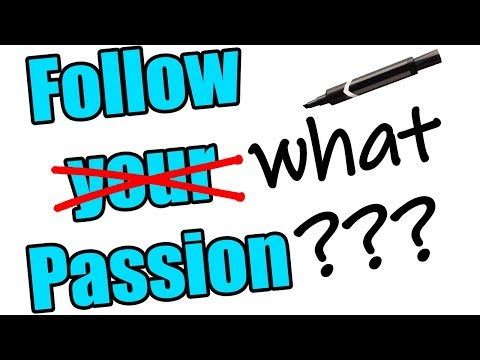What if you have NO PASSION or TOO MANY PASSIONS?