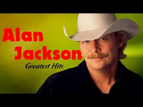 Alan Jackson Greatest Hits Album - Alan Jackson Best Songs Playlist