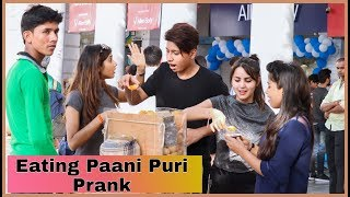 Eating Paani Puri Prank On Public By SHELLY SHARMA | P4 PRANK |
