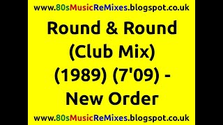 Round & Round (Club Mix) - New Order | Kevin Saunderson | 80s Dance Music | 80s Club Mixes