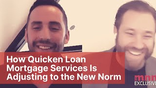 How Quicken Loan Mortgage Services Is Adjusting to the New Norm