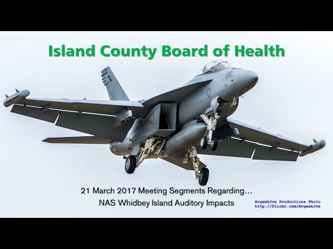 Island County Board of Health 21 March 2017 Regarding NAS Whidbey Island Auditory Impacts