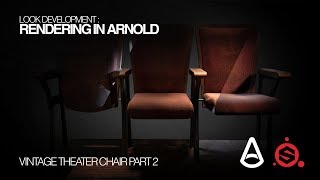 Rendering in Arnold for Maya - Vintage Theater Chair Part 2