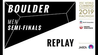 IFSC Climbing World Championships - Hachioji 2019 - BOULDER - Men Semi-Finals