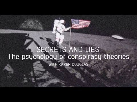 Secrets and lies: The psychology of conspiracy theories with