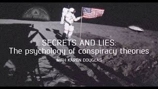 Secrets and lies: The psychology of conspiracy theories with Karen Douglas