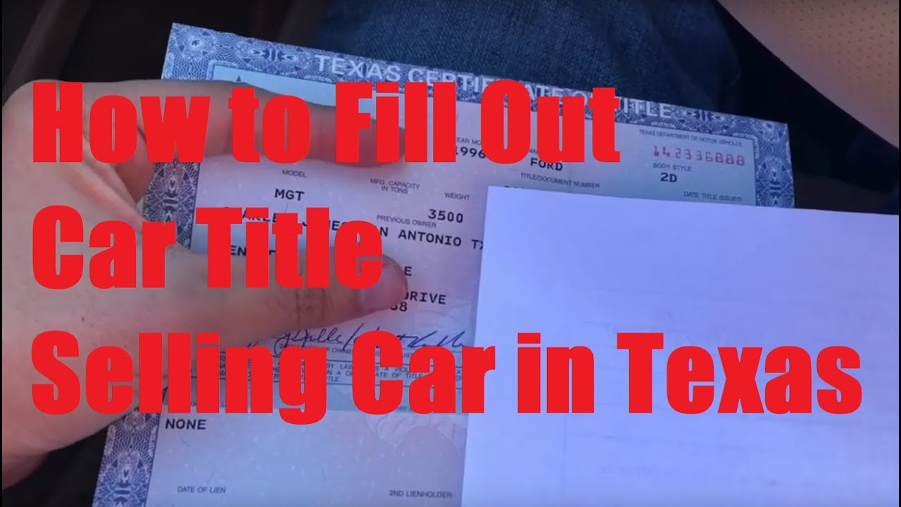How to Fill Out a Car Title in Texas - Where to Sign when Selling Car?