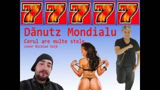 Danutz Mondialu - Cerul are multe stele cover Nicolae Guta