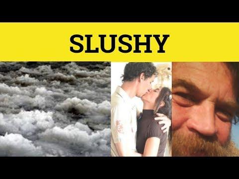 🔵 Slush - Slushy - Slush Fund - Slush Meaning - Slush Examples - Slush Definition