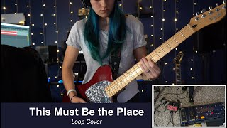This Must Be the Place (Naive Melody) - Talking Heads | Loop Cover
