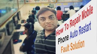 android mobile phone auto restart fault solution hindi in maximum technology