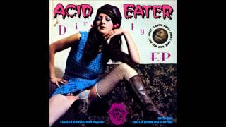 Acid Eater - Dirty 2008 (Full Album)