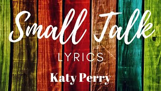 Small Talk (Lyrics) | Katy Perry