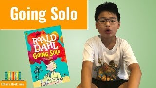 Ethan's book time 026 - going solo, written by roald dahl this is part 2 of dahl's autobiography, when he grew up, worked at shell, and joined ...