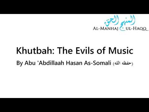 Khutbah: The Evils of Music by Hasan Somali