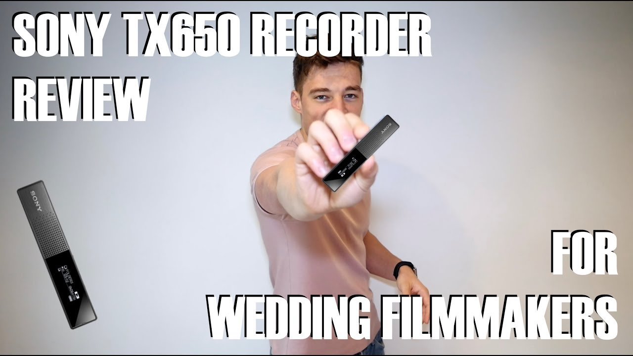 Sony Tx650 Review Wedding Videography Tips Youtube Tx800 Digital Voice Recorder Tx Series