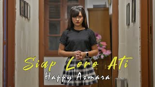 Download lagu Happy Asmara - Siap Loro Ati (Official Music Video)
