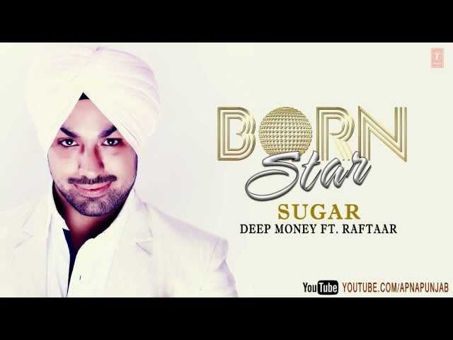 Sugar Deep Money Ft. Raftaar Latest Punjabi Full Song (Audio) | Born Star Travel Video