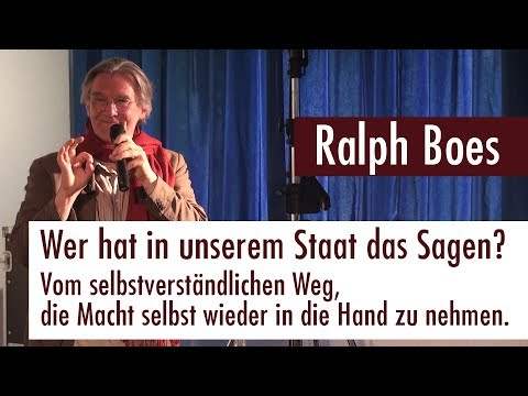 Ralph Boes - Wer hat in unserem Staat das Sagen? (25.06.2017)