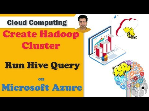 Create Hadoop Cluster And Run Hive Query