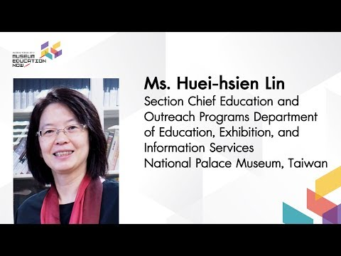 Can Museum Change Lives ? - Exploring the Potentials of Museum Education | Ms.Huei-hsien Lin