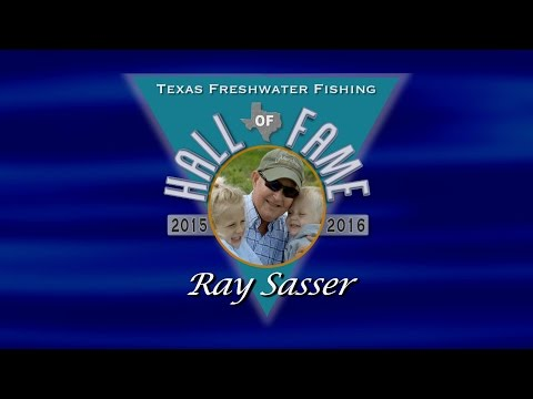 Ray Sasser, Texas Freshwater Fishing Hall Of Fame 2016