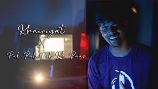 Khairiyat with Pal pal dil ke paas   Unplugged Cover   sayAn