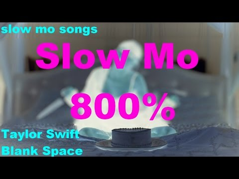 (800% SLOWER!) Taylor Swift - Blank Space [Slow Mo Songs]
