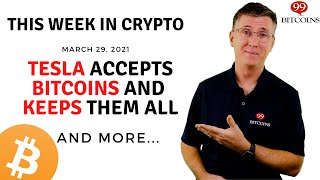 🔴 Tesla Accepts Bitcoins and Keeps Them All | This Week in Crypto - Mar 29, 2021