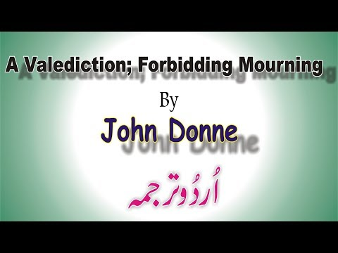A Valediction: Forbidding Mourning by John Donne ; M.A. English  اُردُوترجمہ
