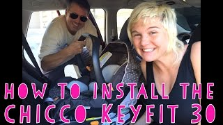 Instructional: How to Install the Chicco Keyfit 30