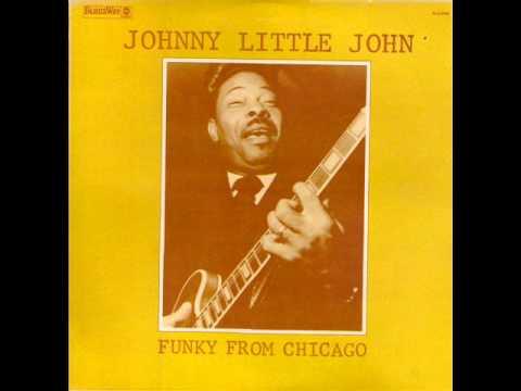 Johnny Little John - Funky from chicago