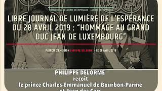 Hommage au grand-duc Jean de Luxembourg, Libre Journal de Philippe Delorme, 28 avril 2019