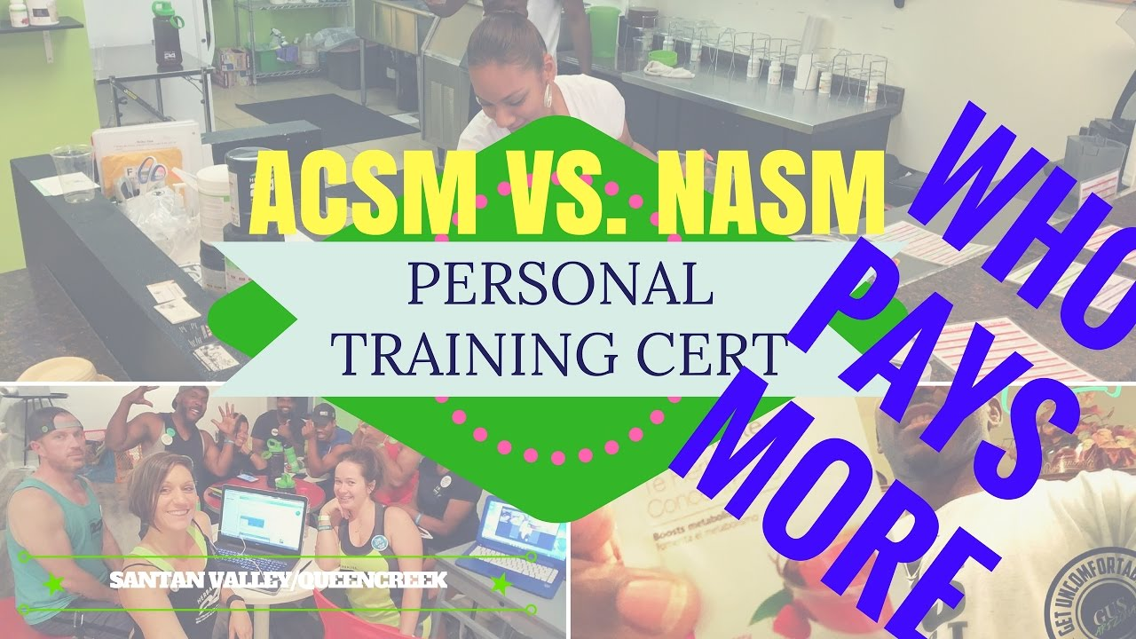 Acsm Vs Nasm Personal Training Certification Who Pays More Youtube